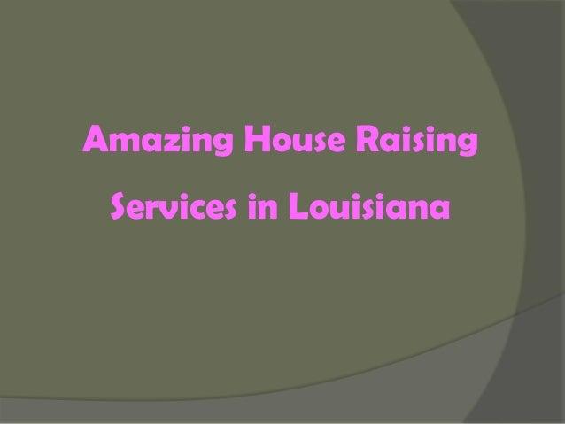 Amazing House Raising Services in Louisiana