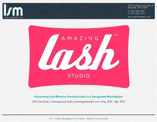 Generating Cost-Effective Franchise Sales in a Designated Marketplace LSM Case Study | Amazing Lash Studio |amazinglashstu...