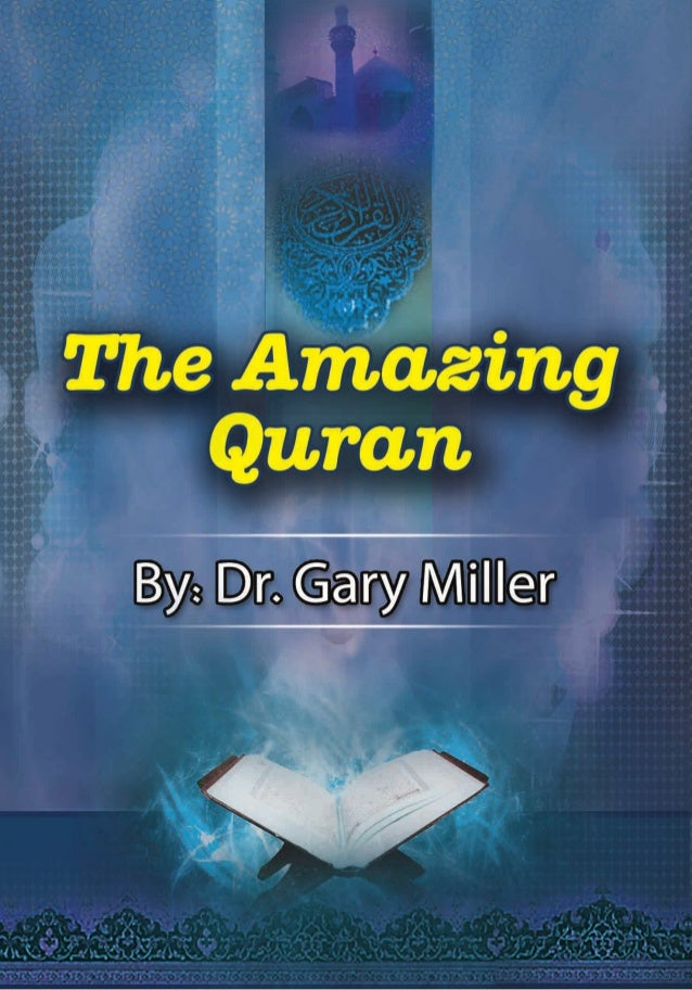 The Amazing      Quran    By: Dr. Gary Miller)Edited by www.islamhouse.com(        www.rasoulallah.net