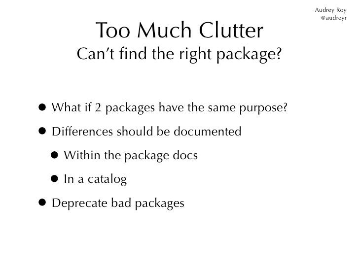 Audrey Roy                                                @audreyr          Too Much Clutter      Can't find the right pack...