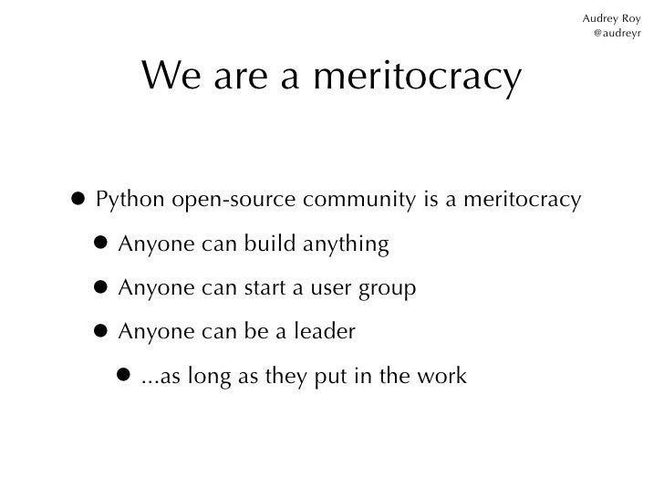 Audrey Roy                                                    @audreyr      We are a meritocracy• Python open-source commu...