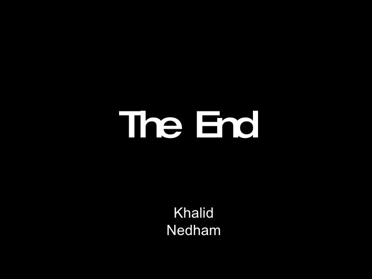 The End Khalid Nedham