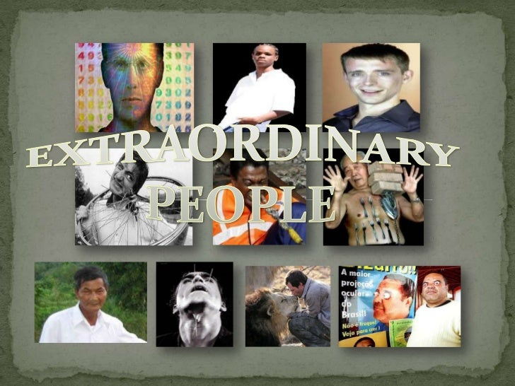 EXTRAORDINARY PEOPLE<br />