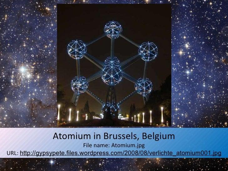 Atomium in Brussels, Belgium File name: Atomium.jpg URL:  http://gypsypete.files.wordpress.com/2008/08/verlichte_atomium00...