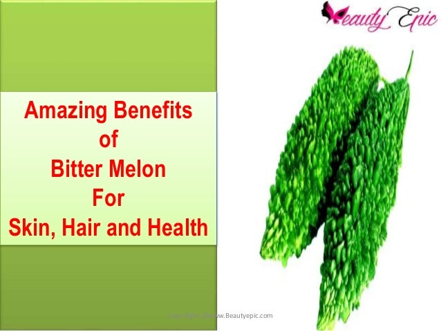 Amazing Benefits of Bitter Melon For Skin, Hair and Health Copy Right @www.Beautyepic.com
