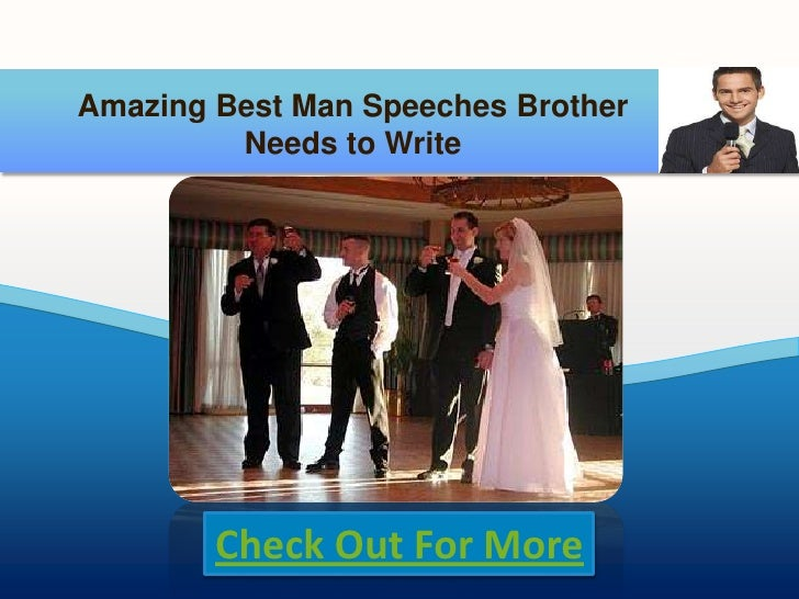 how to write a best mans speech Tips on how to write a best man speech be optimistic and congratulatory towards the newlyweds, even if you know it's not going to last by complimenting the bride, her mother and her bridesmaids, you'll get a guaranteed round of applause.