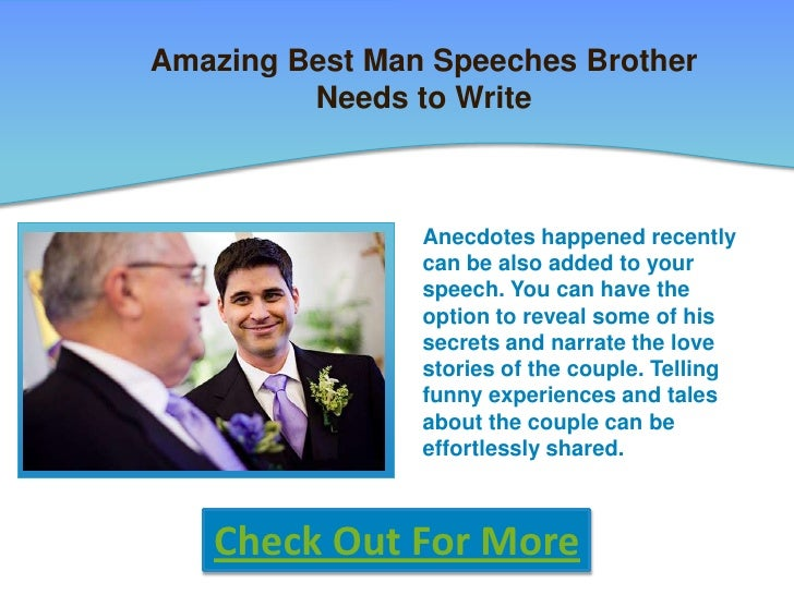 writing best man speech brother Video source: best man toastwwwyoutubecom this best man speech has plenty of strengths: content +scotty begins by introducing himself as the best man he also jokes about the amount of time that he knew his twin brother, danny.