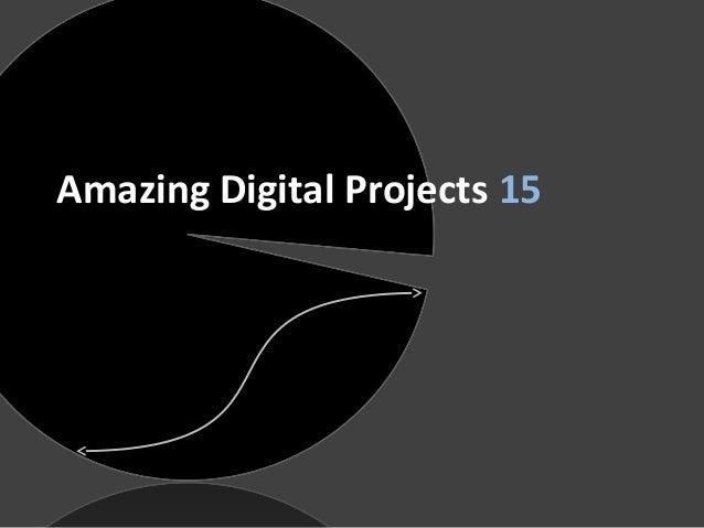 Amazing Digital Projects 15            15 מצגת