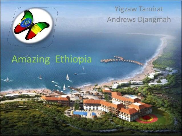 Amazing EthiopiaYigzaw TamiratAndrews Djangmah