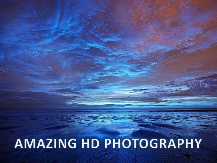 AMAZING HD PHOTOGRAPHY<br />