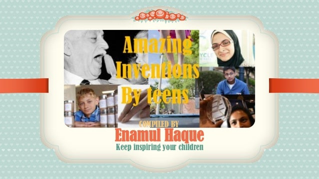 Keep inspiring your children Enamul Haque COMPILED BY