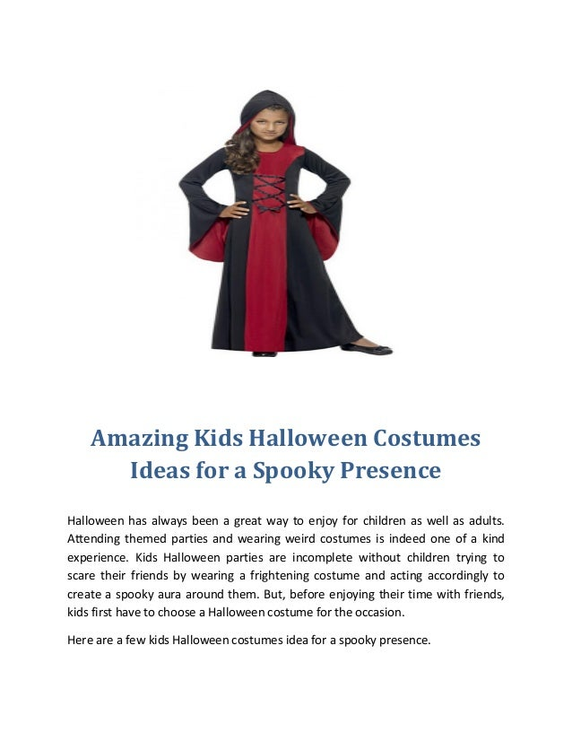 Amazing Kids Halloween Costumes Ideas for a Spooky Presence Halloween has always been a great way ...  sc 1 st  SlideShare & Amazing Kids Halloween Costumes Ideas for a Spooky Presence