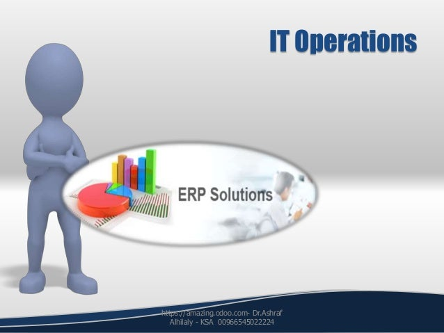 IT Operations https://amazing.odoo.com- Dr.Ashraf Alhilaly - KSA 00966545022224