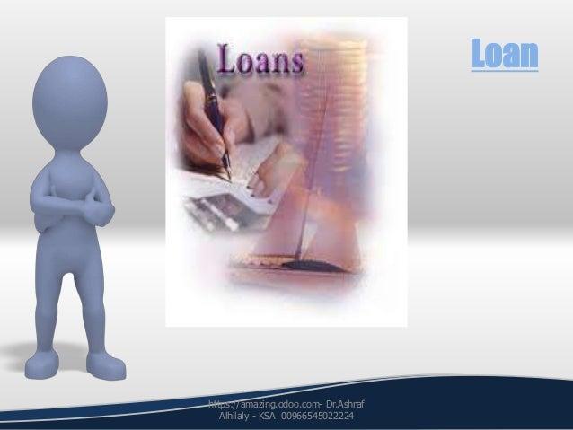 Loan https://amazing.odoo.com- Dr.Ashraf Alhilaly - KSA 00966545022224