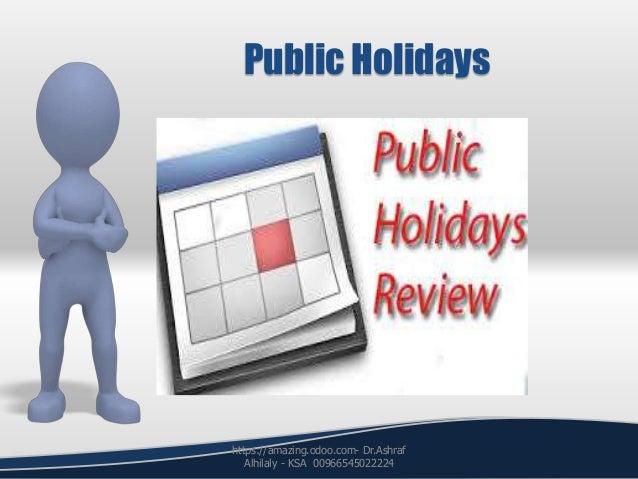 Public Holidays https://amazing.odoo.com- Dr.Ashraf Alhilaly - KSA 00966545022224