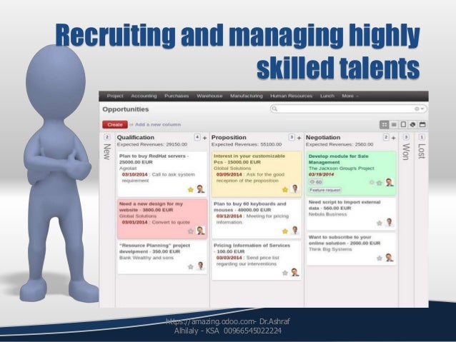 Recruiting and managing highly skilled talents https://amazing.odoo.com- Dr.Ashraf Alhilaly - KSA 00966545022224
