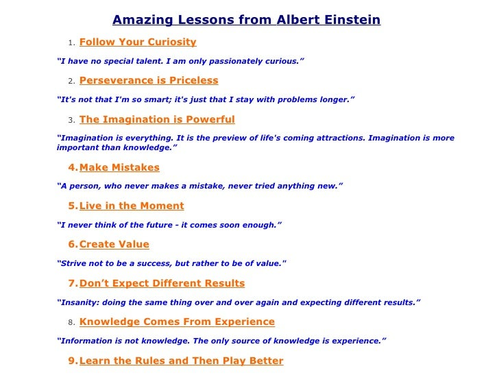 "Amazing Lessons from Albert Einstein   1.   Follow Your Curiosity ""I have no special talent. I am only passionately curiou..."