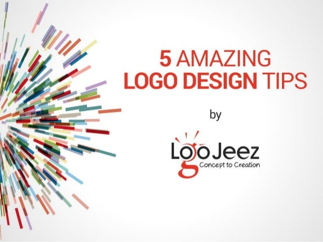 Amazing Logo Design Tips Logo Jeez Reviews