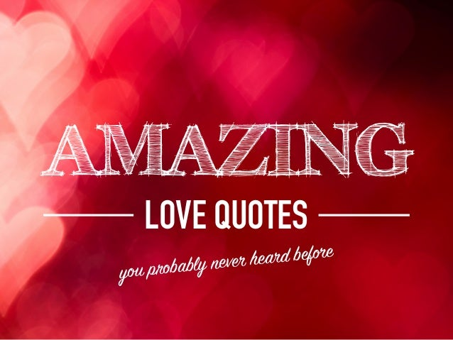 Amazing Love Quotes You Probably Never Heard Before!