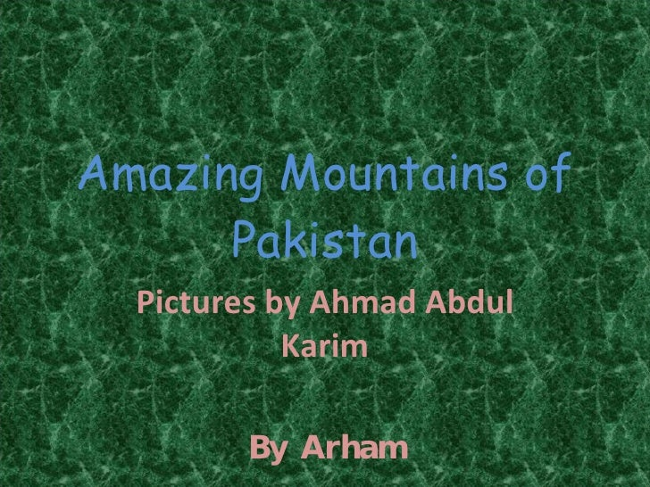 Amazing Mountains of Pakistan Pictures by Ahmad Abdul Karim By Arham