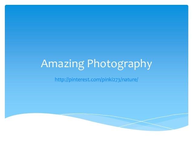 Amazing Photography  http://pinterest.com/pinki273/nature/