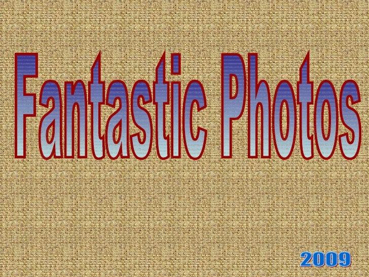 Fantastic Photos 2009