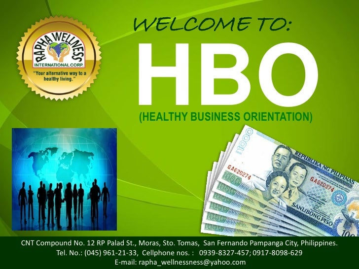 WELCOME TO:                                HBO                                  (HEALTHY BUSINESS ORIENTATION)CNT Compound...