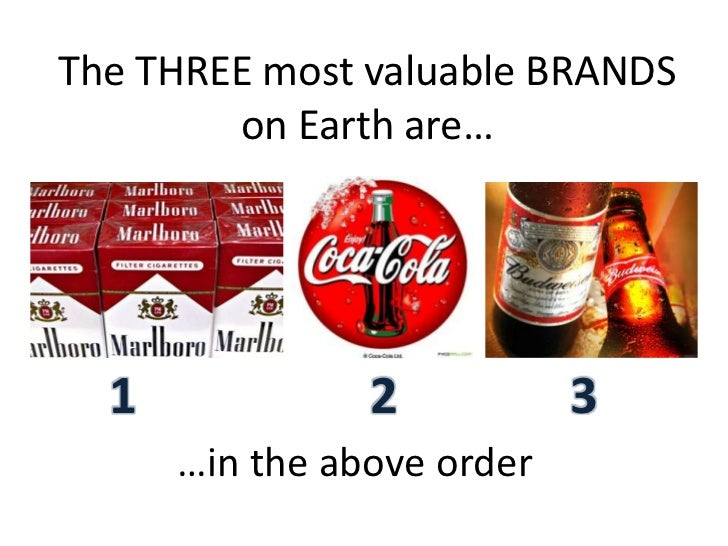 The THREE most valuable BRANDS on Earth are…<br />1<br />2<br />3<br />…in the above order<br />