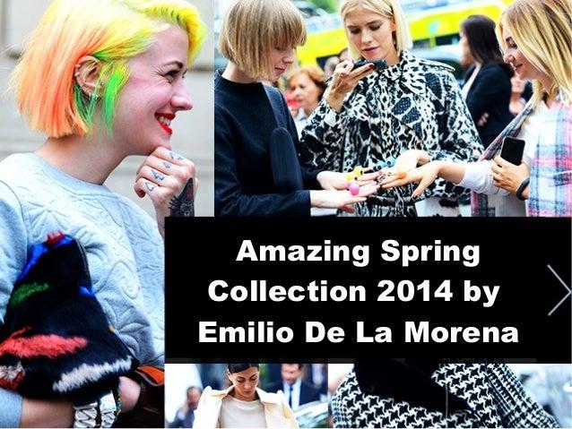 Amazing Spring Collection 2014 by Emilio De La Morena
