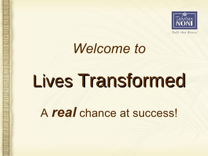 A  real  chance at success! Welcome to Lives  Transformed