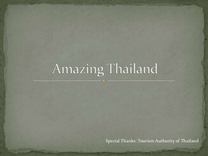 Amazing Thailand<br />Special Thanks: Tourism Authority of Thailand<br />