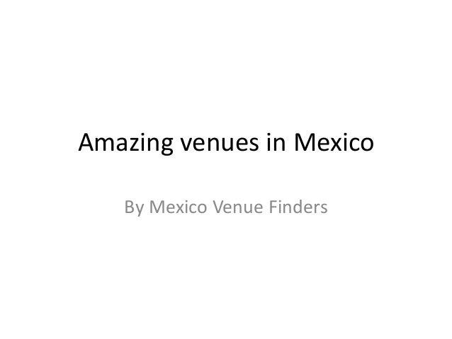 Amazing venues in Mexico By Mexico Venue Finders