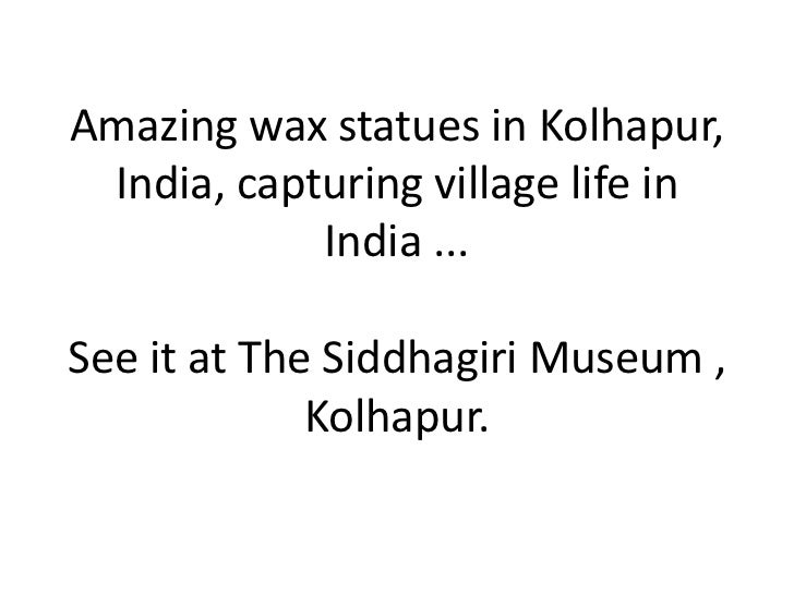 Amazing wax statues in Kolhapur,  India, capturing village life in India ... See it at The SiddhagiriMuseum , Kolhapur.<br />