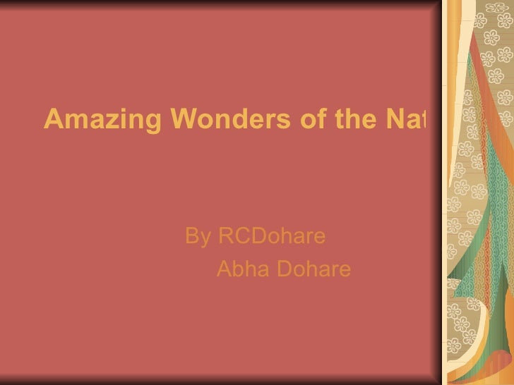 Amazing Wonders of the Natural World   By RCDohare Abha Dohare