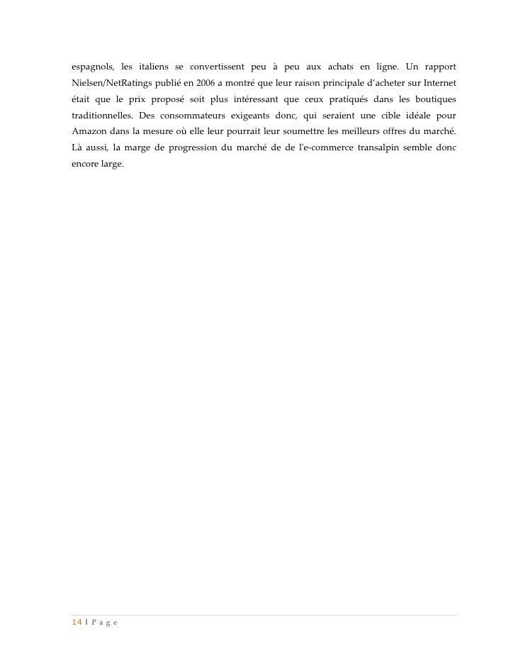 espagnols, les italiens se convertissent peu à peu aux achats en ligne. Un rapportNielsen/NetRatings publié en 2006 a mont...