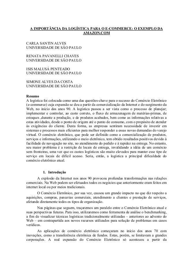 A IMPORTÂNCIA DA LOGÍSTICA PARA O E-COMMERCE: O EXEMPLO DAAMAZON.COMCARLA SANTIN ALVESUNIVERSIDADE DE SÃO PAULORENATA PAVA...