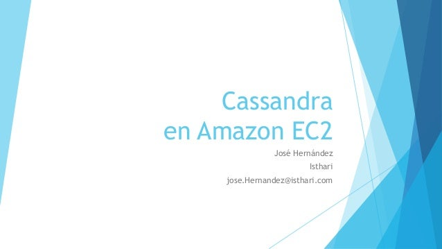 Cassandra en Amazon EC2 José Hernández Isthari jose.Hernandez@isthari.com