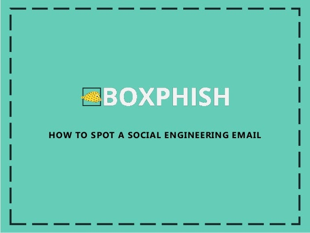 HOW TO SPOT A SOCIAL ENGINEERING EMAIL
