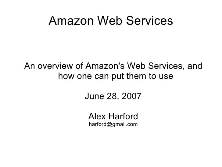 Amazon Web Services <ul><ul><li>An overview of Amazon's Web Services, and how one can put them to use </li></ul></ul><ul><...