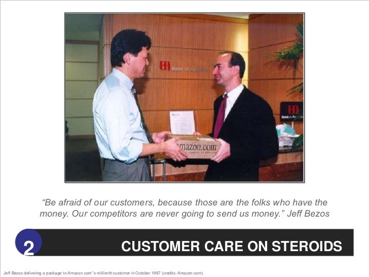 """""""Be afraid of our customers, because those are the folks who have the                  money. Our competitors are never go..."""