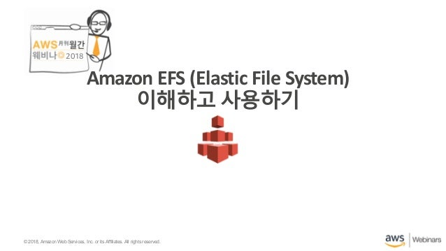 ©2018, AmazonWebServices, Inc. or its affiliates. All rights reserved.©2018, AmazonWebServices, Inc. or its Affiliates. Al...