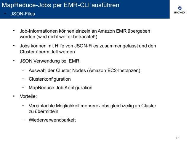 17 ● Job-Informationen können einzeln an Amazon EMR übergeben werden (wird nicht weiter betrachtet!) ● Jobs können mit Hil...