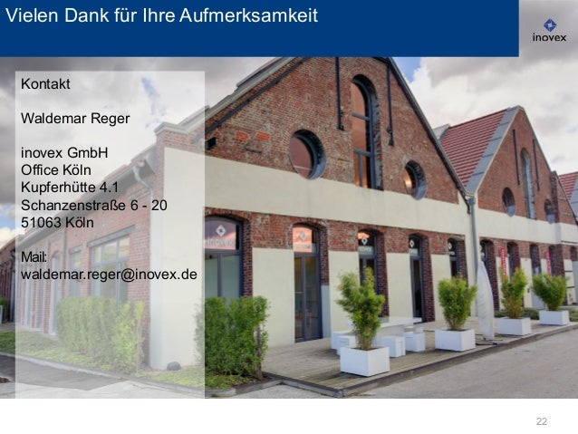 22 Vielen Dank für Ihre Aufmerksamkeit Kontakt Waldemar Reger inovex GmbH Office Köln Kupferhütte 4.1 Schanzenstraße 6 - 2...