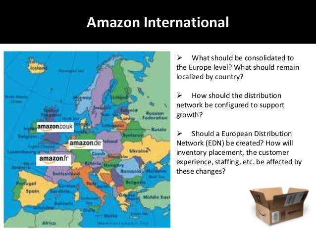 amazon european distribution strategy Amazon european distribution strategy case solution & analysis- thecasesolutionscom this case is about supply chain management get your amazon.
