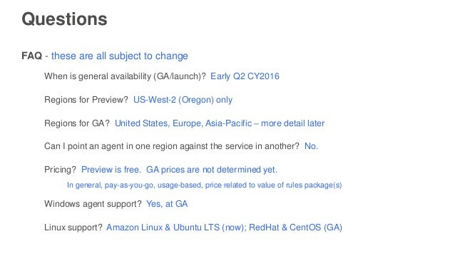 Questions FAQ - these are all subject to change When is general availability (GA/launch)? Early Q2 CY2016 Regions for Prev...
