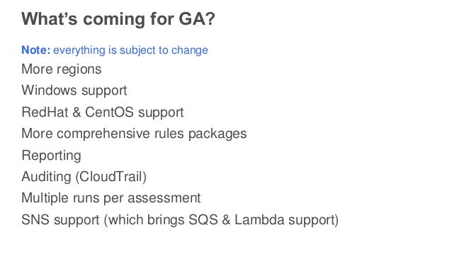 What's coming for GA? Note: everything is subject to change More regions Windows support RedHat & CentOS support More comp...