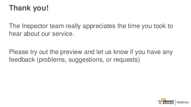 Thank you! The Inspector team really appreciates the time you took to hear about our service. Please try out the preview a...