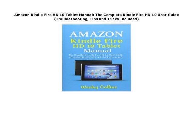 Amazon Kindle Fire HD 10 Tablet Manual: The Complete Kindle
