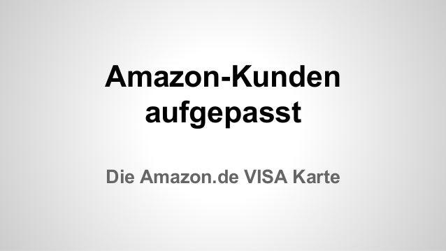 Amazon-Kunden aufgepasst Die Amazon.de VISA Karte