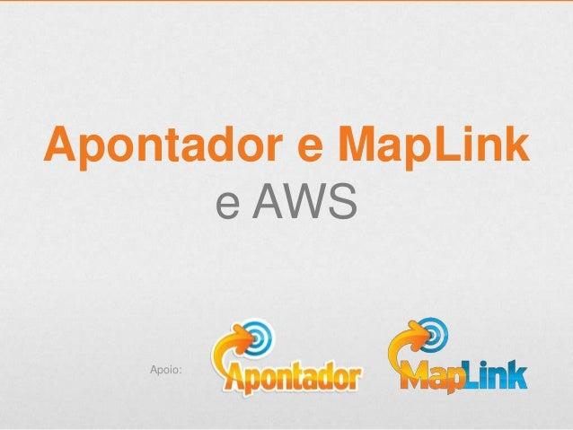 Apontador e MapLink e AWS Apoio: